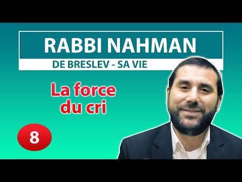 CONSEIL ET HISTOIRE DE VIE 8 - La force du cri - Rabbi Nahman par Rav Avraham Meir Levy