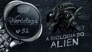 A Biologia do Alien | Nerdologia
