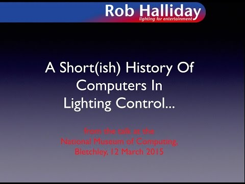 Rob Halliday - A History of Computers in Lighting Control