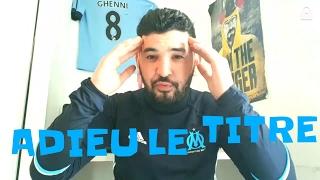 NANTES VS OM 3-2 LE DEBRIEF (ADIEU AU TITRE)