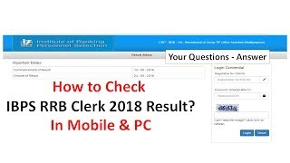 How to Check IBPS RRB Clerk 2018 Result | In Mobile & PC | Your Question Answer