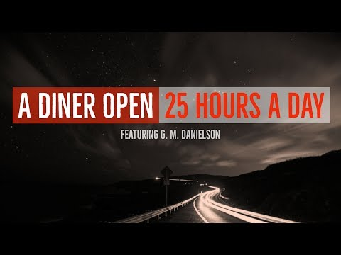 ''A Diner Open 25 Hours a Day'' by Christopher Maxim | TOP-RATED SUPERNATURAL CREEPYPASTA