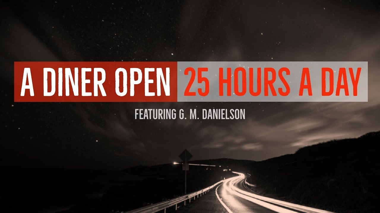 A Diner Open 25 Hours A Day By Christopher Maxim Top Rated Supernatural Creepypasta