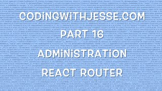 React Router - #16 - CodingWithJesse.com