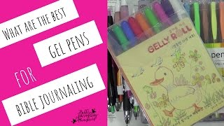 What Are the BEST Gel Pens for Bible Journaling?