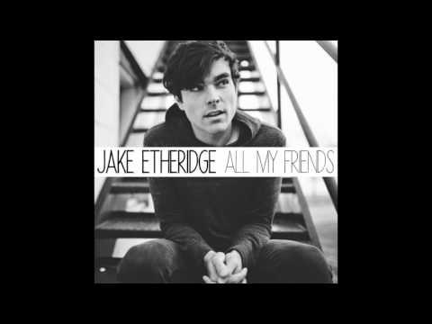 Jake Etheridge - All My Friends