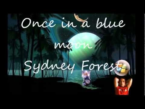 Once in a blue moon_lyrics Sydney Forest