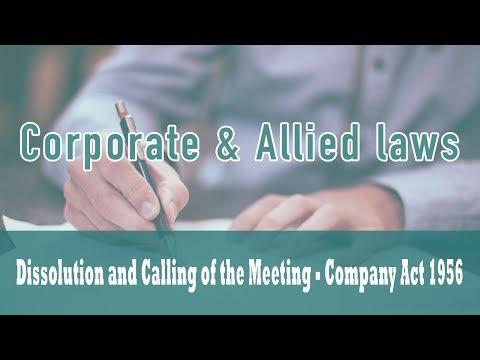 Winding Up | Part VII Of Companies Act 1956 | Dissolution and Calling of the Meeting | Class 25