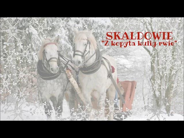 Skaldowie - Z kopyta kulig rwie [Official Audio]