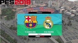 PES 2018   FC Barcelona vs Real Madrid   Full Match Gameplay
