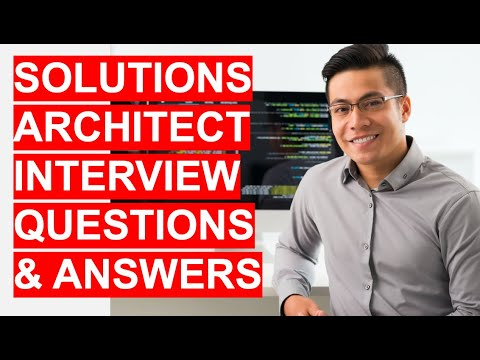 SOLUTIONS ARCHITECT Interview Questions & Answers!
