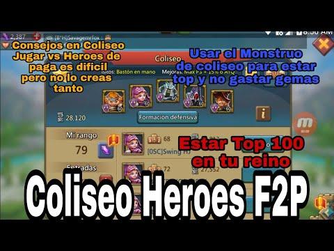Coliseo    Heroes F2P    Estar Top 100    Lords Mobile Esp    F2P Vs P2P    No Es Tan Complicado
