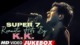 SUPER 7 ROMANTIC HITS BY K.K. | Video Jukebox | Hindi Bollywood Song | T-Series