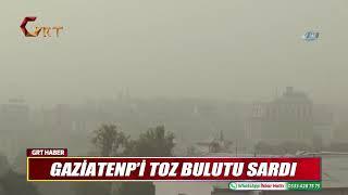 GAZİATENP'İ TOZ BULUTU SARDI