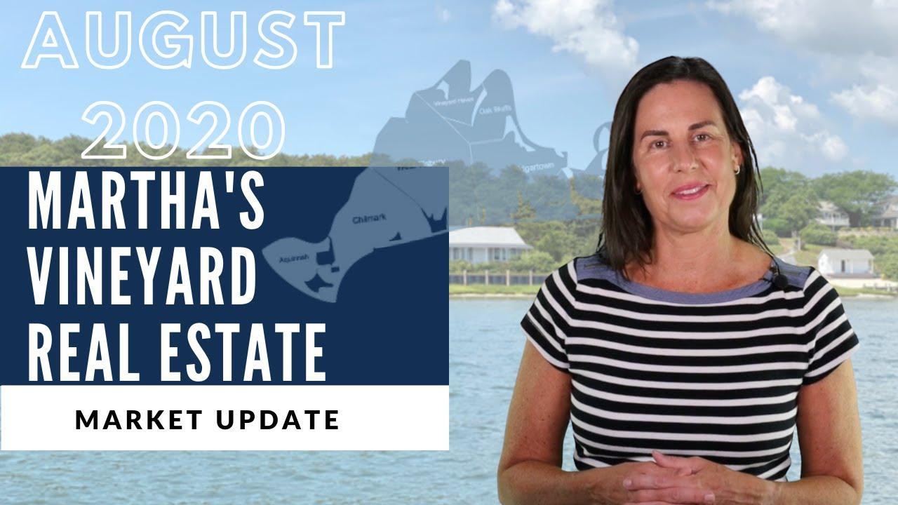 Martha's Vineyard Real Estate Market Update | August 2020