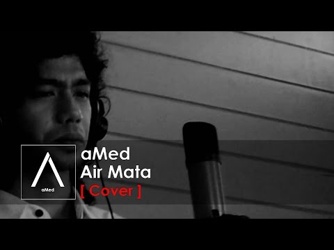 Dewa - Air Mata (aMed Cover)