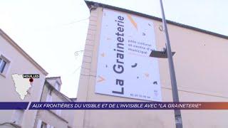 Yvelines | Aux frontières du visible et de l'invisible avec «La graineterie»