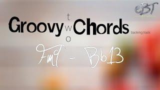 Groovy Two Chords | Fm9 - Bb13 | 78 bpm