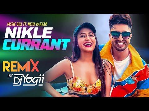 Nikle Currant Remix  Jassi Gill, Neha Kakkar, Sukh-e Muzical Doctorz, Jaani  Dj Yogii