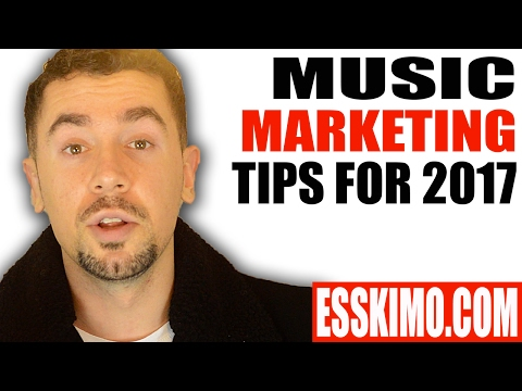 Music Marketing Tips For 2017
