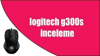 Logitech g300s incelemesi [Kutu Açılımı #1]