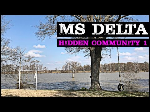 MISSISSIPPI DELTA SECRET HIDDEN COMMUNITY