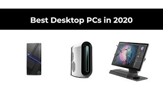 Best Desktop PCs in 2020