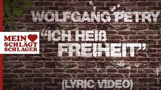 Wolfgang Petry - Ich heiß Freiheit (Offizielles Lyric Video)