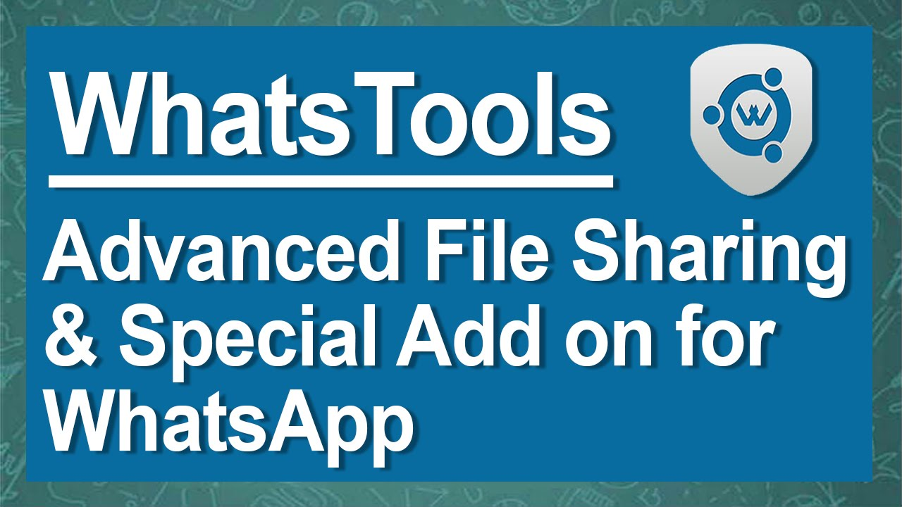 Whatstools Advanced File Sharing Special Add On For Whatsapp Youtube
