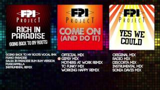 FPI PROJECT Greatest Hits & Remixes - Rich in Paradise / Come on and do it / Yes We Could