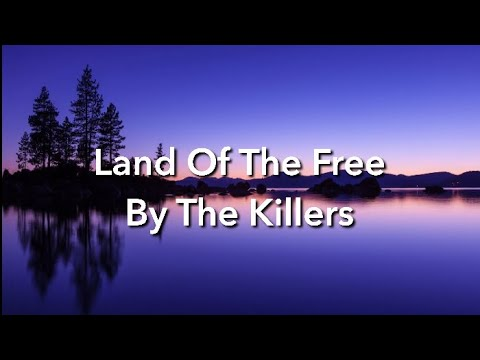 The Killers - Land Of The Free (Lyrics) Mp3