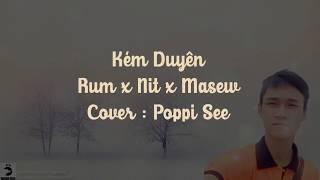 Kém Duyên | Rum x Nit x Masew | Poppi See Cover