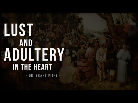 Lust and Adultery in the Heart