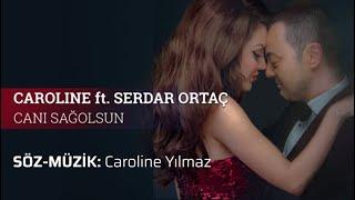 Caroline ft. Serdar Ortaç - Canı Sağolsun