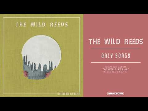 The Wild Reeds -- Only Songs