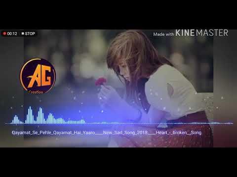 Qayamat Se Pehle Qayamat Hai Yaaro || New Sad Song 2018 || AUDIO ||By AG Creation