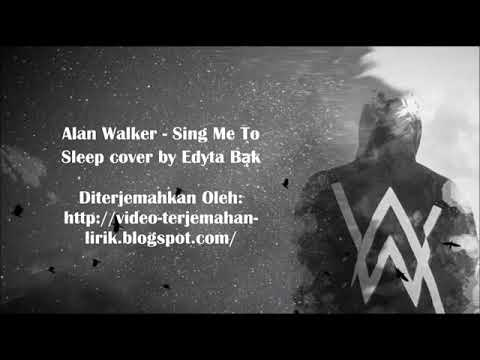 Sing  Me To Sleep   Alan Walker   Lyrics Terjemahan Indonesia