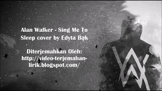 Sing  Me To Sleep   Alan Walker   Lyrics Terjemahan Indonesia