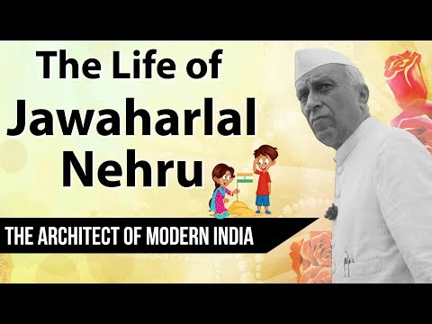 Biography of Jawaharlal Nehru - Architect of Modern India - India's greatest Prime Minister?