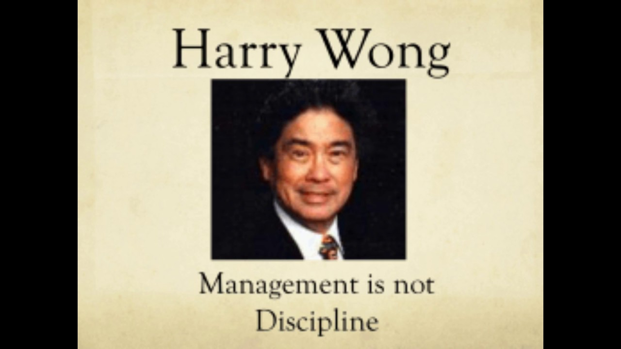 Harry Wong on Classroom Management, Discipline, Behaviour Problems and more