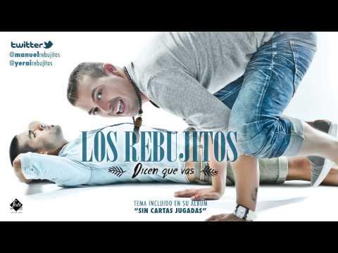 Los Rebujitos - Dicen que vas (single inédito 2013)