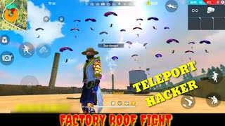FREE FIRE FACTORY TELEPORT HACKER HEADSHOT - FF FIST FIGHT ON FACTORY TOP/ROOF - [GARENA FREE FIRE]