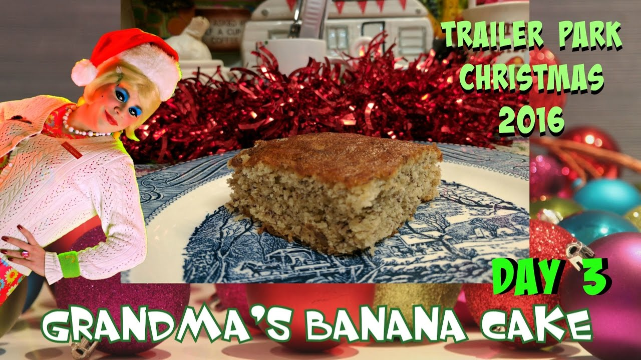 Easy Banana Cake : Day 3 Trailer Park Christmas 2016 - YouTube