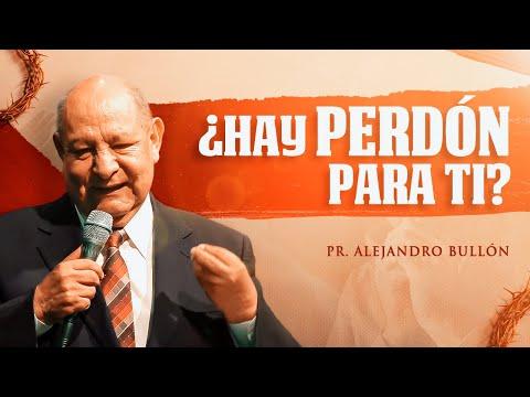 Pastor Bullón -¿Hay perdón para ti?