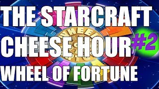 The Starcraft Cheese Hour #17 - Wheel of Fotune (The Re cheesening)