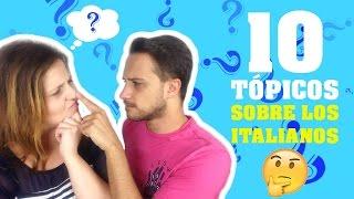 ¿CÓMO SON LOS ITALIANOS?   AFIRMAMOS/NEGAMOS 10 TÓPICOS SOBRE LOS ITALIANOS