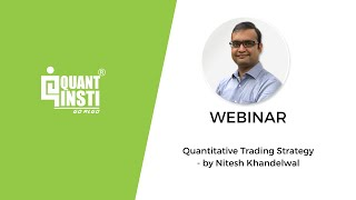 Workshop Topic: Quantitative Trading Strategy - QuantInsti