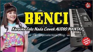 BENCI - Karaoke Teks Dangdut Nada Cewek Versi ORKES Mantap