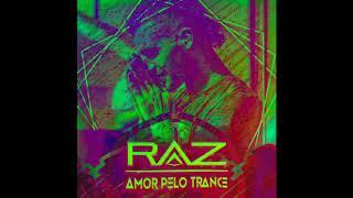 RAZ - Amor Pelo Trance (Original Mix)