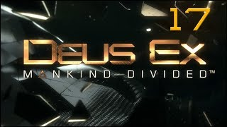 Deus Ex: Mankind Divided - Ep17 - K